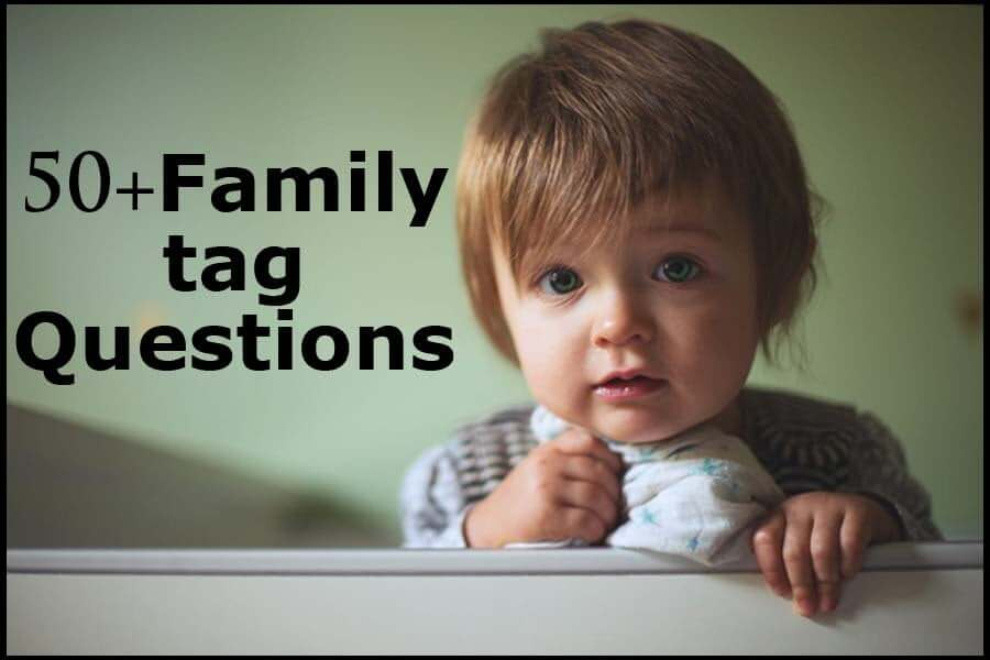 50 Family Tag Questions