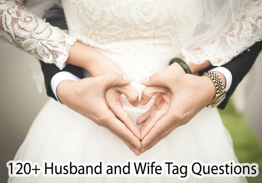120+ Husband and Wife Tag Questions