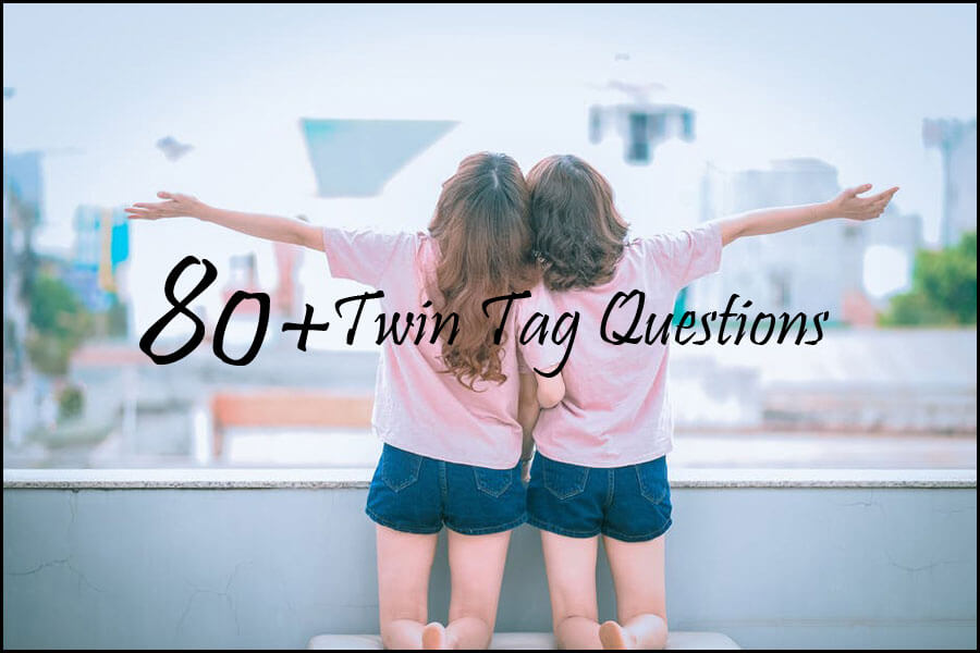 80+ Twin Tag Questions